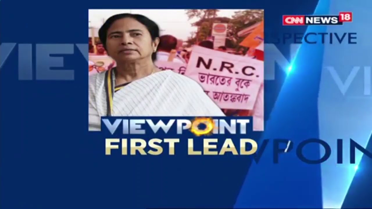 Will Mamata's Anti-NRC Stand End Up Benefitting BJP? | Viewpoint | CNN News18