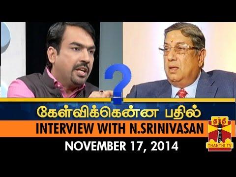 Kelvikkenna Bathil : Exclusive Interview with N. Srinivasan (17/11/2014) - Thanthi TV
