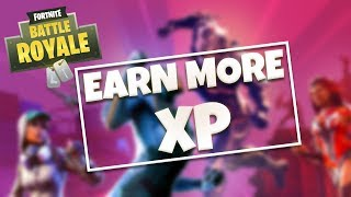HOW TO EARN THE MOST XP – Fortnite Battle Royale