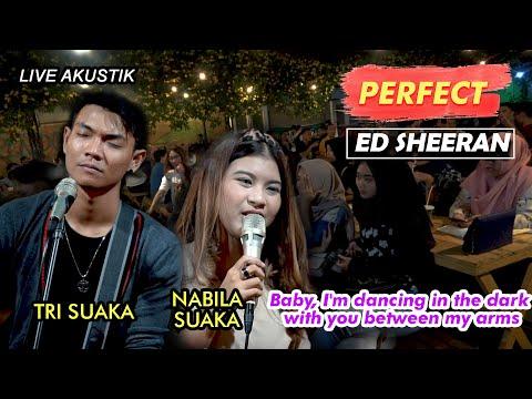 PERFECT - ED SHEERAN (LIRIK) LIVE AKUSTIK COVER BY NABILA FT TRI SUAKA - PENDOPO LAWAS