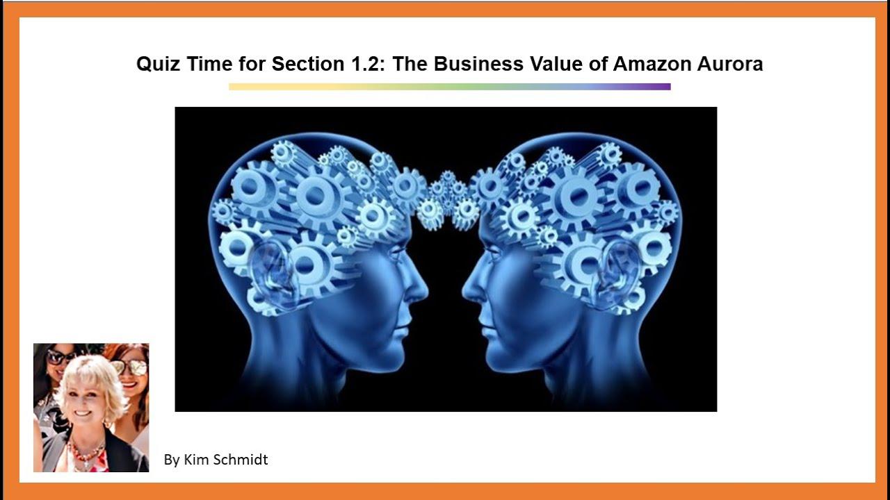 Amazon Aurora Deep Dive Quiz 2 The Business Value Of Amazon Aurora Youtube