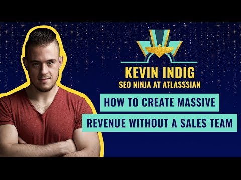 """How to Create Massive Revenue without a Sales Team"" by Kevin Indig, SEO Ninja at Atlasssian"