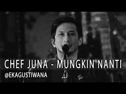 CHEF JUNA - MUNGKIN NANTI