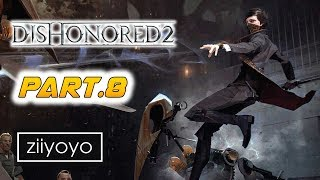 Dishonored 2 : The Grand Palace  Gameplay Walkthrough Part 8  - No Commentary