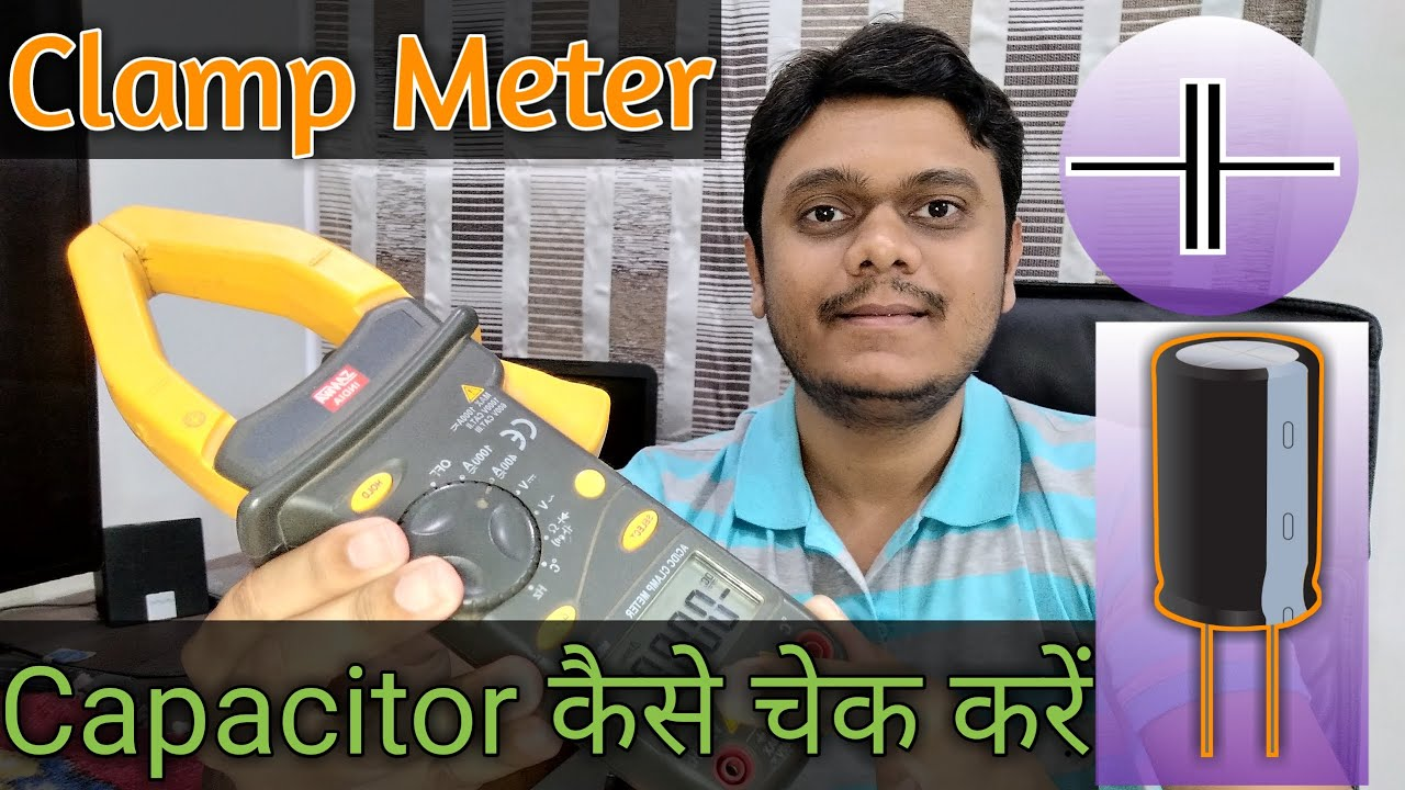 How to Check & Measure Capacitor Using Clamp Multimeter   Condensor Kaise Test kare [Hindi]