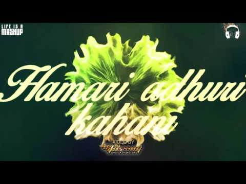 DJ Chetas - Hamari Adhuri Kahani vs Take Me Home (MASHUP)