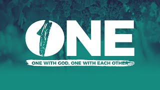 """Eliminating the Barriers to Oneness (The """"One"""" Series - Part 4)"""
