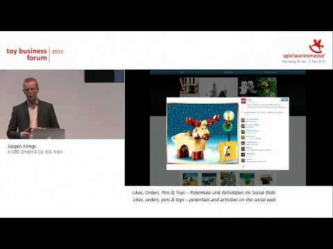 Toy Business Forum 2015: Likes, orders, pins & toys – potentials and activities on the Social Web