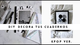 DIY Decora tus cuadernos ft. DIY with Sofia // KPOP (BTS, GOT7 y Monsta X) [Eng Subs]