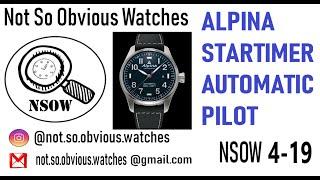 NSOW 4/2019 Alpina Startimer Pilot Auto Review