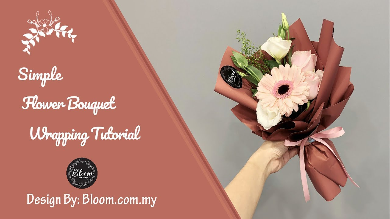 Simple Flower Bouquet Wrapping Tutorial Flower Bouquet Wrapping Technique Ideas Youtube