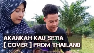 Akankah Kau Setia D 39 cozt cover From THAILAND.mp3