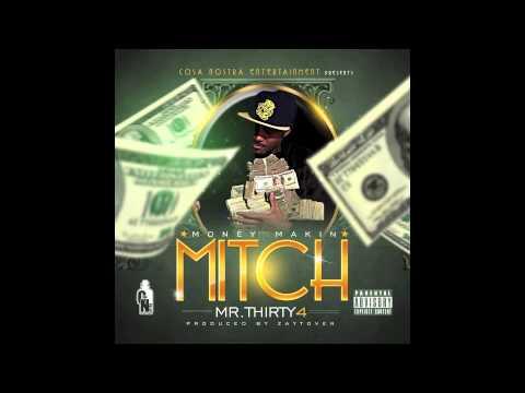 "Mr. Thirty4 ""Money Makin Mitch"" produced by Zaytoven"