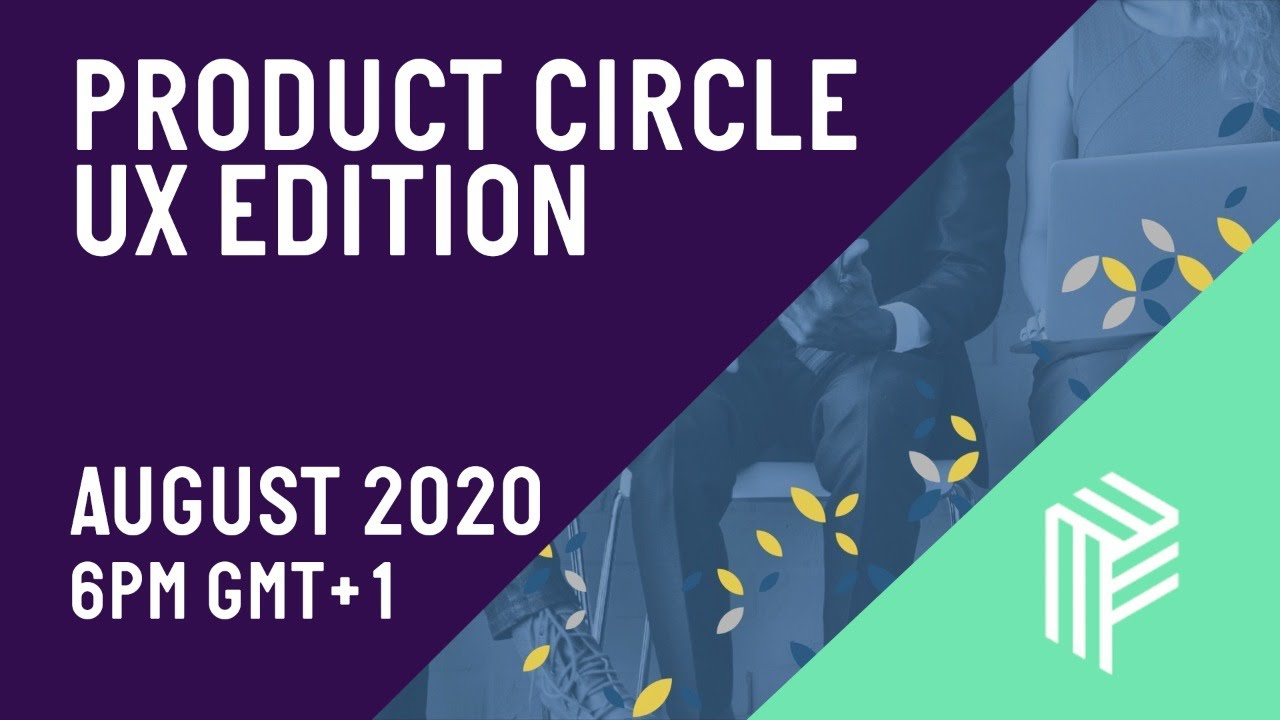 Product Circle UX Edition - Live Stream - August 2020