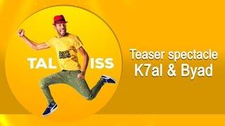 Teaser spectacle K7al & Byad