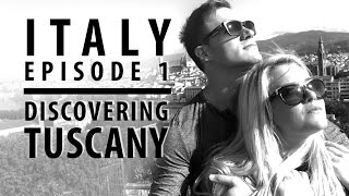 ITALY EPISODE 1: Discovering Tuscany & Northern Italy