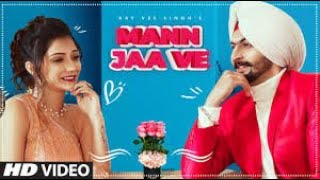 Mann Jaa Ve Full Song Kay Vee Singh Ft  Khushi Punjaban  Jatti Mardi Tere Te Mare Hora Utte720p