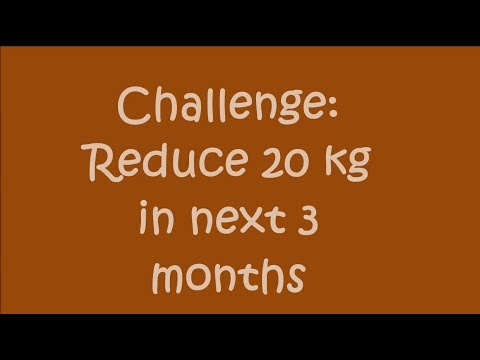 Challenge to Myself to Reduce 20 kg weight in 3 Months: Introduction (Hindi) (Vlog 001)