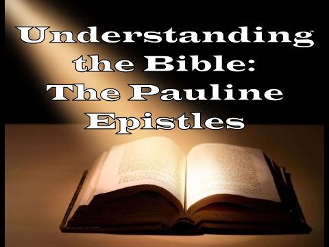 """Understanding the Bible: The Pauline Epistles"""
