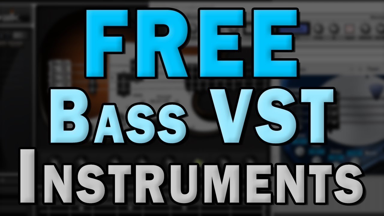 Free Bass VST Instrument Plugins and Synths