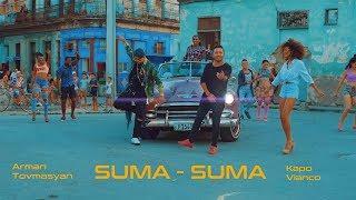 Arman Tovmasyan & Kapo Vianco - Suma Suma