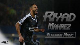 Riyad Mahrez - Algerian Magic | Skills & Goals | 2016 HD