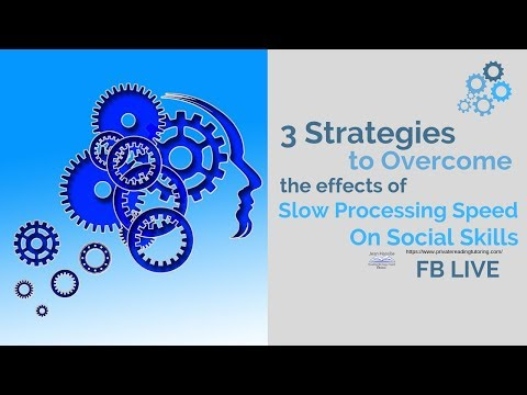 3 Strategies to Overcome the Effects of Slow Processing Speed on Social Skills