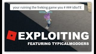 ROBLOX Exploiting with TypicalModders!