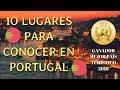 10 LUGARES PARA VISITAR EN PORTUGAL +PORTUGAL 1ER LUGAR SITIO TURISTICO
