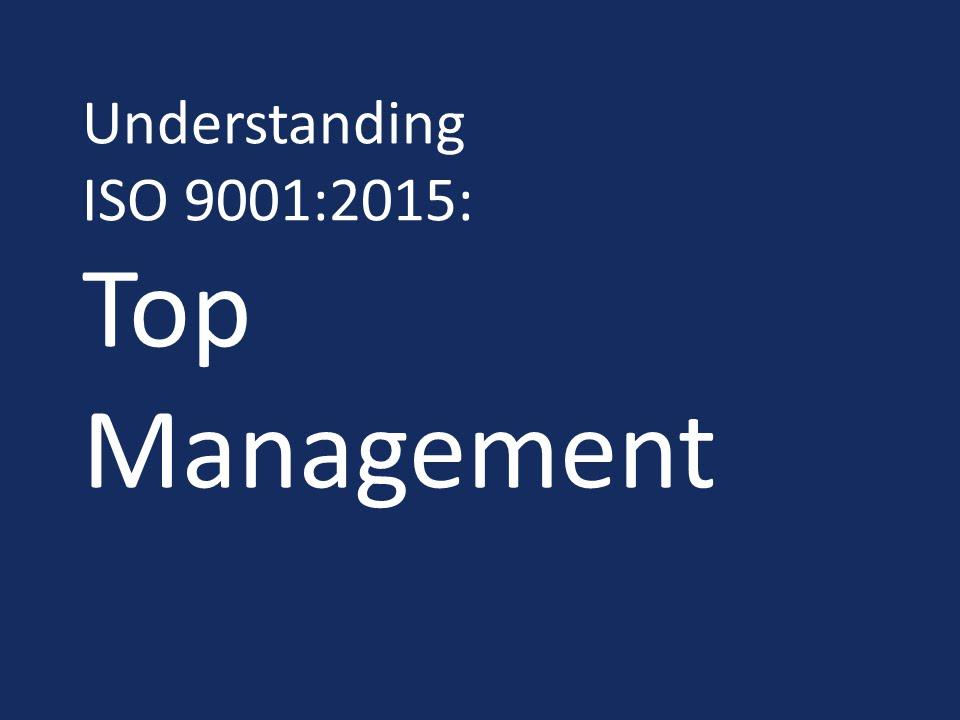 Top Management S01 E06: Understanding ISO 9001:2015: Top Management