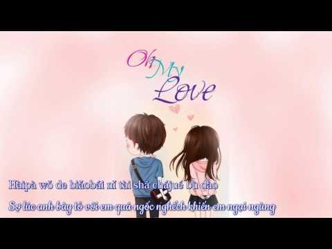 [Vietsub + Kara] Oh My Love - Tống Mạnh Quân 宋孟君、迟漠寒