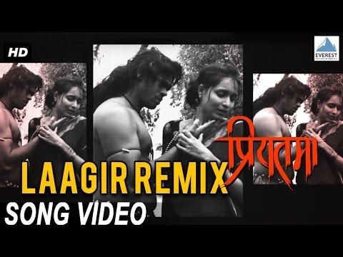 Laagir Remix - Priyatama | Superhit Marathi Songs | Siddharth Jadhav, Girija Joshi