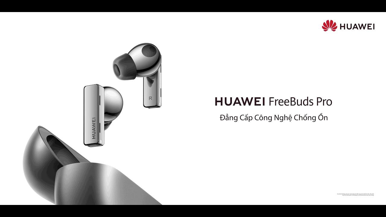 Huawei FreeBuds Pro – Đẳng Cấp Công Nghệ Chống Ồn