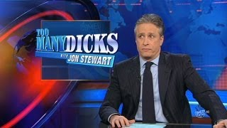 Too Many Dicks on The Daily Show with Jon Stewart