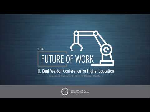 2018 H Kent Weldon Conference for Higher Education   Future of Career Centers