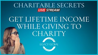 Get Lifetime Income While Giving To Charity