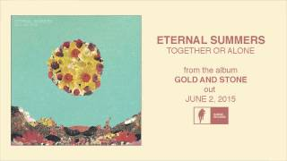 Eternal Summers - Together or Alone [Official Audio]