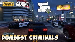 Dumbest Criminals Of All Time - GTA 5