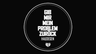 Haudegen - Gib mir mein Problem zurück (offizieller Audioclip)