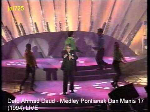 Dato Ahmad Daud - Medley Pontianak Dan Manis 17 (1994) LIVE