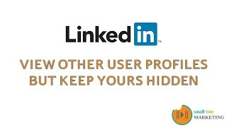 How To Hide Your LinkedIn Profile During A User Profile Search