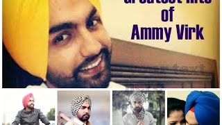 Best of Ammy Virk || Video Jukebox || Blockbuster Punjabi Songs 2014