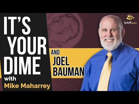 Precious Metals Today and Tomorrow: It's Your Dime Interview with Joel Bauman
