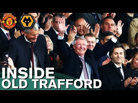 Inside Old Trafford | Manchester United v Wolves | Sir Alex Returns to Old Trafford!