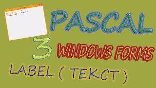 Pascal Windows Form   Урок №3   Компонент Label (Текст)