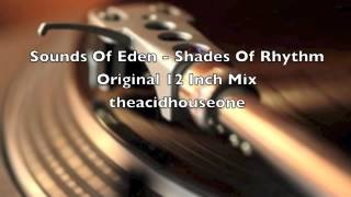 Shades Of Rhythm - Sounds Of Eden Original 12 Inch Mix