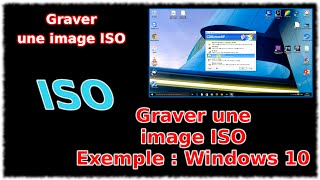 Tuto CdburnerXP - Graver image ISO (Ex : Windows 10)