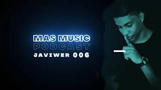 Mas Music Podcast 006   Mixed By. Javiwer
