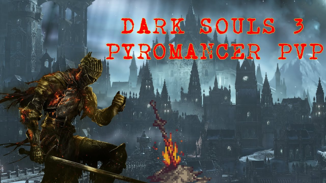 Dark Souls 3 Pyromancer Build Pvp