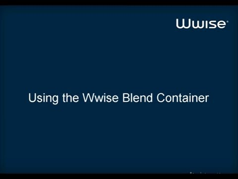 Wwise Tutorial 09 - Using the Blend Container